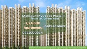 Mahagun Mywoods Phase 2 Ready To Move in Noida Extension