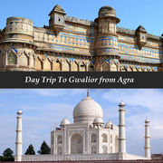 Day Trip To Gwalior From Agra | Gwalior Day Tour