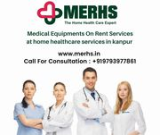 MERHS – Medical Equipment Rental & Healthcare Services in Kanpur